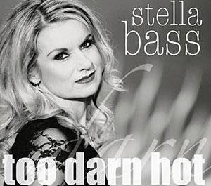 Stella Bass - Too Darn Hot