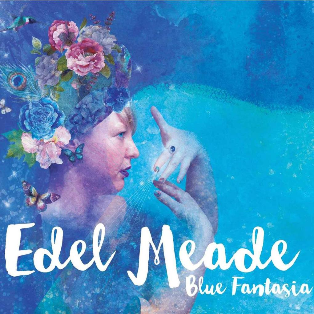 Edel Meade – Blue Fantasia - Album Review
