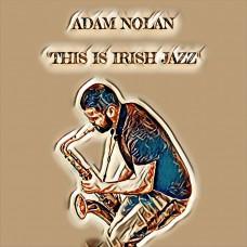 "Adam Nolan - ""This Is Irish Jazz"" Bandcamp"