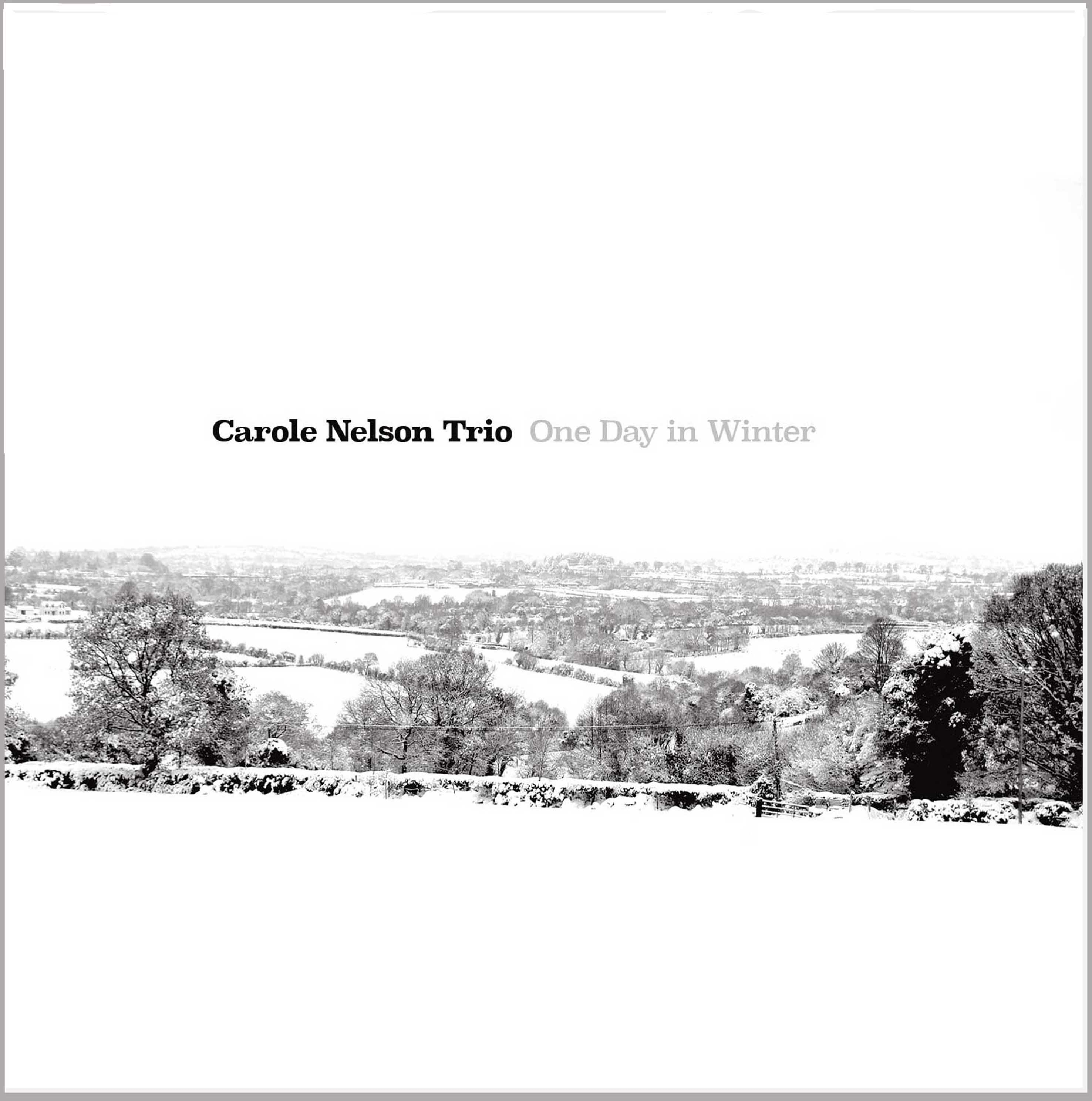 Carole Nelson Trio - One Day in Winter - Album Review