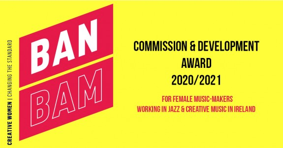 BAN BAM Commission & Development Award 2020/2021