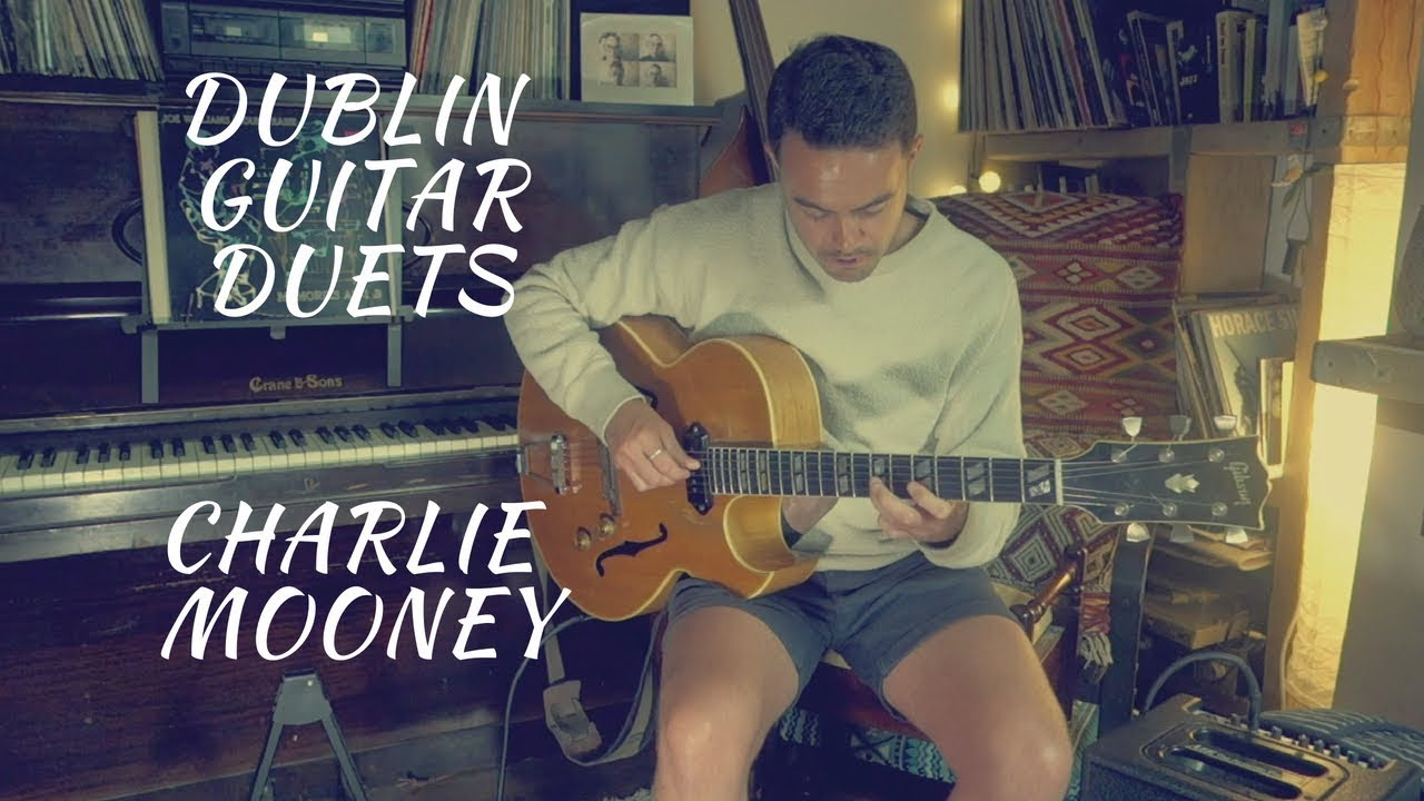 Dublin Guitar Duets - Part 1: Charlie Mooney