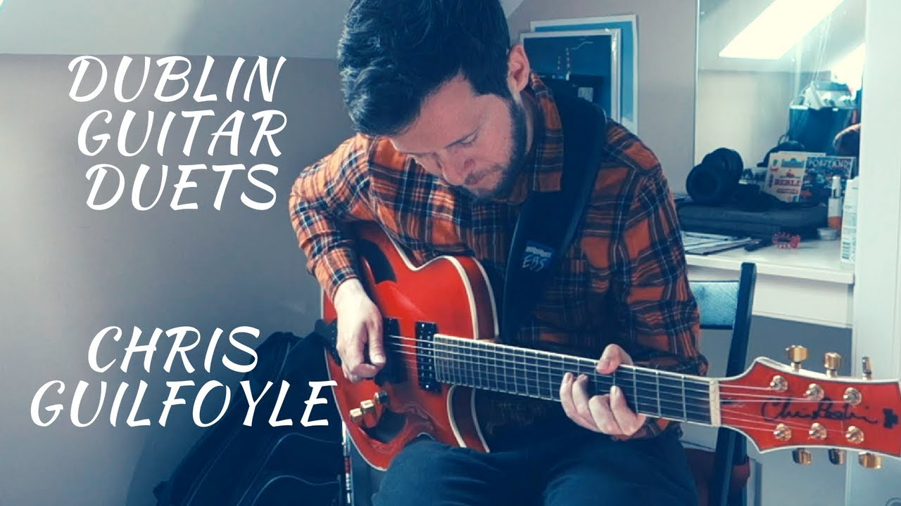 Dublin Guitar Duets - Part 2: Chris Guilfoyle