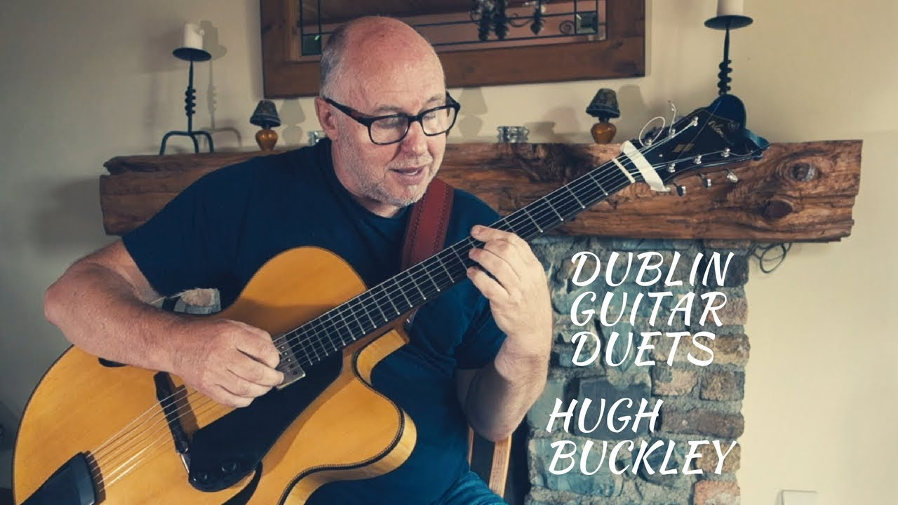 Dublin Guitar Duets - Part 3: Hugh Buckley