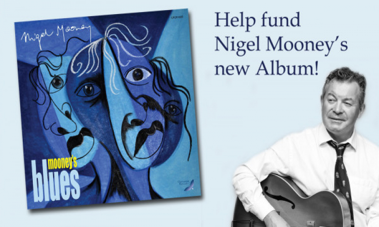 "Nigel Mooney ""Mooney's Blues"" Fund it Campaign Launched"