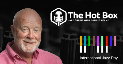 The Hot Box #029 – International Jazz Day
