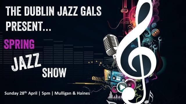 Dublin Jazz Gals Present - A jazzy Spring time show