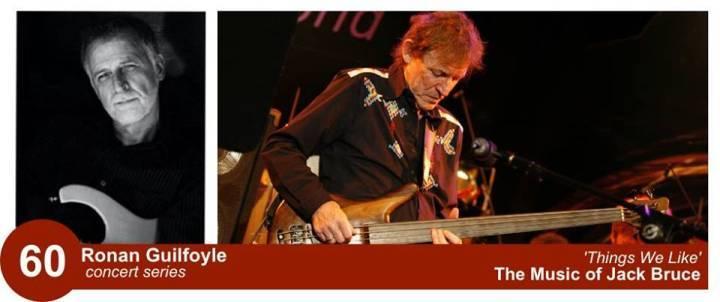 Ronan Guilfoyle 60: Things We Like - The Music of Jack Bruce