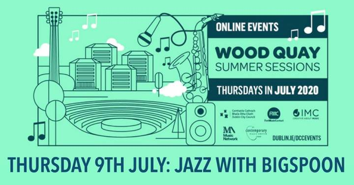 Wood Quay Summer Sessions 1: Jazz with BigSpoon